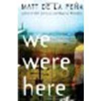 We Were Here by De La Peña, Matt [Ember, 2010] Paperback [Paperback] - De La Peña
