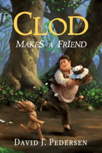 Clod Makes a Friend  - David J. Pedersen