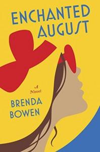 Enchanted August: A Novel - Brenda Bowen