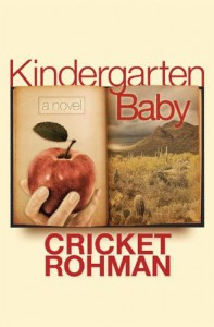 Kindergarten Baby: a novel - Cricket Rohman