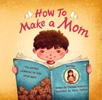 How To Make a Mom - Claressa Swensen