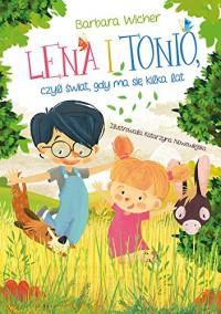 Lena i Tonio czyli swiat, gdy ma sie kilka lat - Wicher Barbara