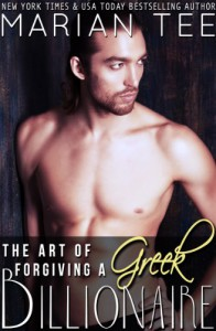 The Art of Forgiving a Greek Billionaire (Book 4) (Greek Billionaire Romance) - Marian Tee