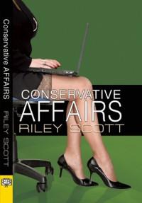 Conservative Affairs - Riley Scott