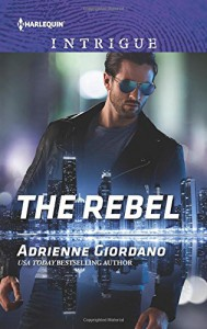 The Rebel (Harlequin Intrigue) - Adrienne Giordano