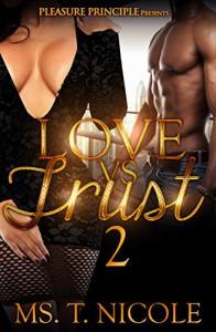 Love VS. Trust 2 - Ms. T. Nicole, Brittney Walker