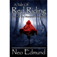 A Tale of Red Riding: Rise Of The Werewolf Huntress - Neo Edmund