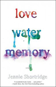 Love Water Memory - Jennie Shortridge