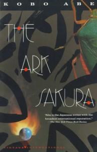 The Ark Sakura - Kōbō Abe, Juliet Winters Carpenter