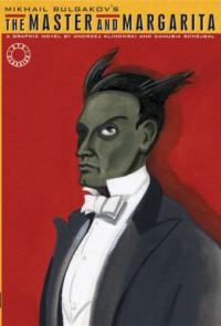 The Master and Margarita A Graphic Novel - Mikhail Bulgakov, Andrzej Klimowski, Danusia Schejbal, Michael Glenny