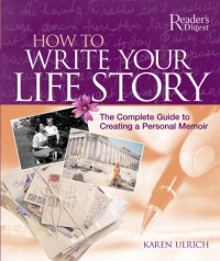 How To Write Your Life Story - Karen Ulrich