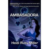 Ambasadora - Heidi Ruby Miller,  Jenna Bennett,  Bradley Sharp