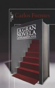 La Gran Novela Latinoamericana = The Great Latin American Novel - Carlos Fuentes