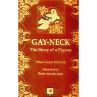 Gay-Neck: The Story of a Pigeon - Dhan Gopal Mukerji