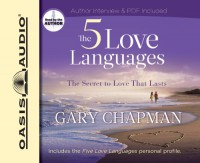 The Five Love Languages: The Secret to Love that Lasts - Gary Chapman