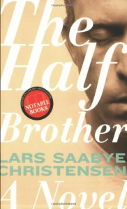 The Half Brother - Lars Saabye Christensen, Kenneth Steven
