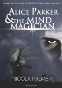 Alice Parker and the Mind Magician - Nicola Palmer