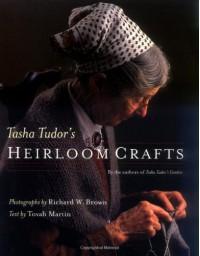 Tasha Tudor's Heirloom Crafts - Tovah Martin