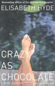 Crazy As Chocolate - Elisabeth Hyde