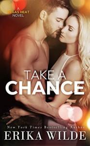 Take a Chance (Vegas Heat Novel Book 2) - Erika Wilde