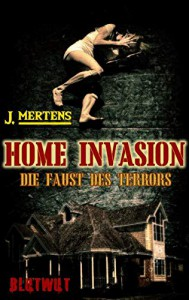 Home Invasion - J. Mertens