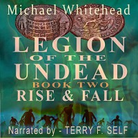 Legion Of The Undead: Rise and Fall - Michael Whitehead