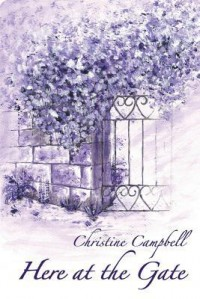 Here at the Gate - Christine   Campbell