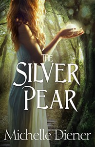The Silver Pear (The Dark Forest Book 2) - Michelle Diener