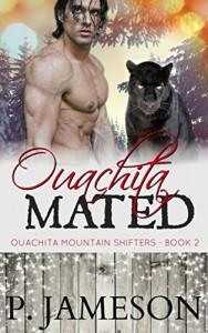 Ouachita Mated: (Hot Paranormal Romance) (Ouachita Mountain Shifters Book 2) - P. Jameson