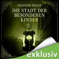 Die Stadt der besonderen Kinder - Ransom Riggs, Simon Jäger, Audible GmbH