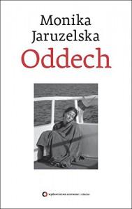 Oddech - Jaruzelska Monika