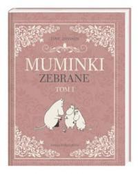 Muminki zebrane, tom 1 - Tove Jansson, Irena Szuch-Wyszomirska, Teresa Chłapowska