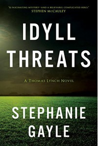Idyll Threats: A Thomas Lynch Novel - Stephanie Gayle