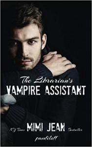 The Librarian's Vampire Assistant: Volume 1 - Mimi Jean Pamfiloff