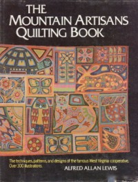 The Mountain Artisans Quilting Book - Alfred Allan Lewis