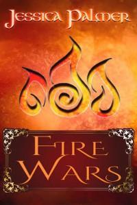 Fire Wars - Jessica  Palmer