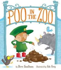 Poo in the Zoo! - Steve Smallman, Ada Grey