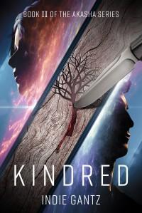 Kindred (The Akasha Series #2) - Indie Gantz
