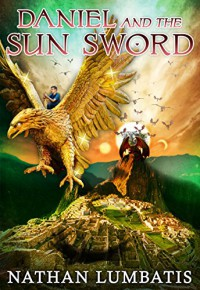Daniel and the Sun Sword - Nathan Lumbatis