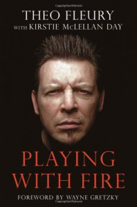 Playing With Fire - Theo Fleury;Kirstie McLellan Day