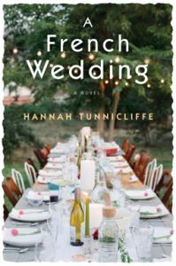 A French Wedding: A Novel - Hannah Tunnicliffe