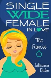 The Fiancée (Single Wide Female in Love, Book 3) - Lillianna Blake, P. Seymour