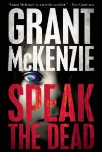 Speak the Dead by Grant McKenzie (2015-10-01) - Grant McKenzie