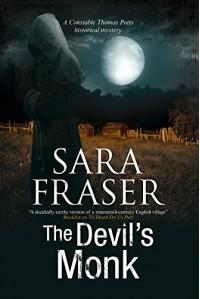 The Devil's Monk: A Constable Thomas Potts mystery (A Thomas Potts Historical Mystery) - Sara Fraser