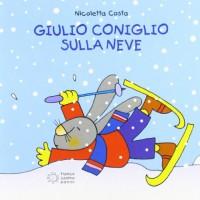 Giulio Coniglio va sulla neve - Nicoletta Costa