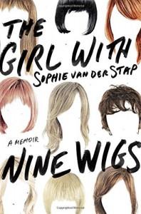 The Girl With Nine Wigs: A Memoir - Sophie van der Stap