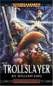 Trollslayer (A Gotrek & Felix novel) - William King