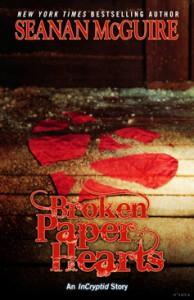 Broken Paper Hearts - Seanan McGuire