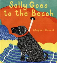 Sally Goes to the Beach - Stephen Huneck
