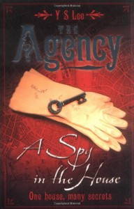 A Spy in the House (The Agency #1) - Y.S. Lee